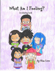 What Am I Feeling? A Coloring Book by Wordgirlserenity67