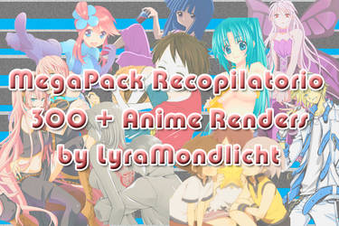 MegaPack Recopilatorio de Renders Anime 1 by LyraMondlicht