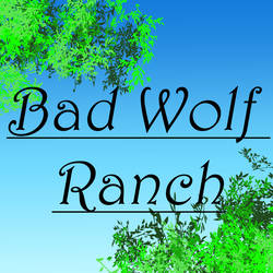 Bad Wolf Ranch by ForsakenHellhound