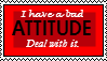 I Have A Bad Attitude stamp by phantomhiveftw