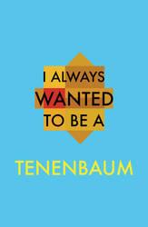 I always wanted to be a Tenenbaum by littlemissfreak