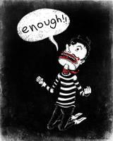 Enough by CALLit-ringo