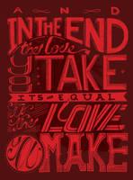 Th Love You Take by CALLit-ringo