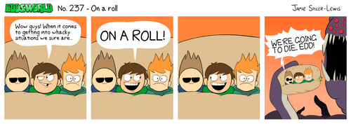 EWCOMIC No. 237 - On A Roll by eddsworld