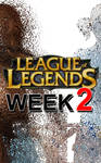 League of Legends Week 2 promo by Ganassa