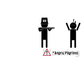Warning - Angry Pilgrims by wastinawayagain3