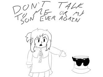 Don't Talk To Me Or My Son Again by A-Tem6