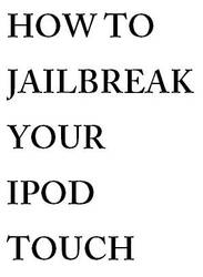 How To Jailbreak Your iPod by slr-n00b