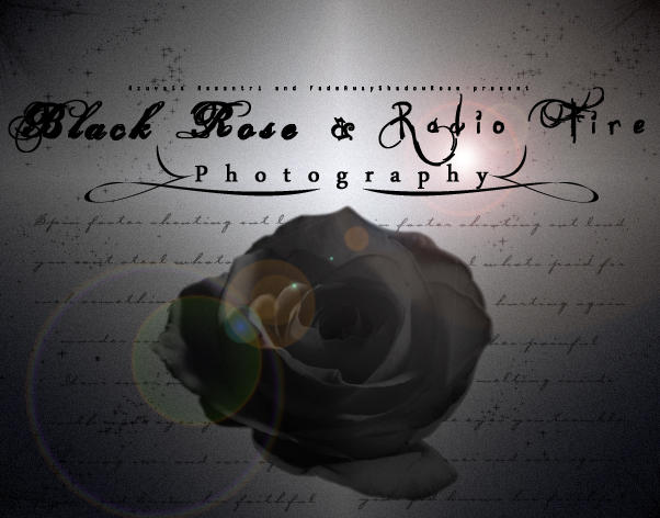 Black Rose and Radio Fire by BRRFphotography