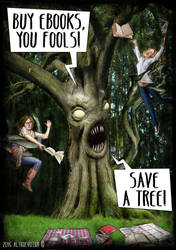 Buy Ebooks and save trees before they catch you! by AltroEvo