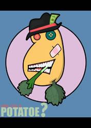 Are You A Potatoe ? by JesusAvenger