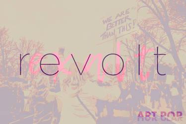 Revolt / Exalt by arthurpopular