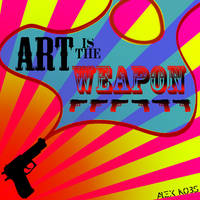 Art is the Weapon by Alexk311