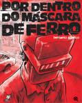 Por dentro do Mascara de Ferro by Bernardohq