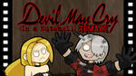 Devil May Cry (In a Nutshell) Remake by DoubleLeggy