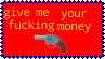 F2U STAMP: Give me your fucking money by rubber--caat