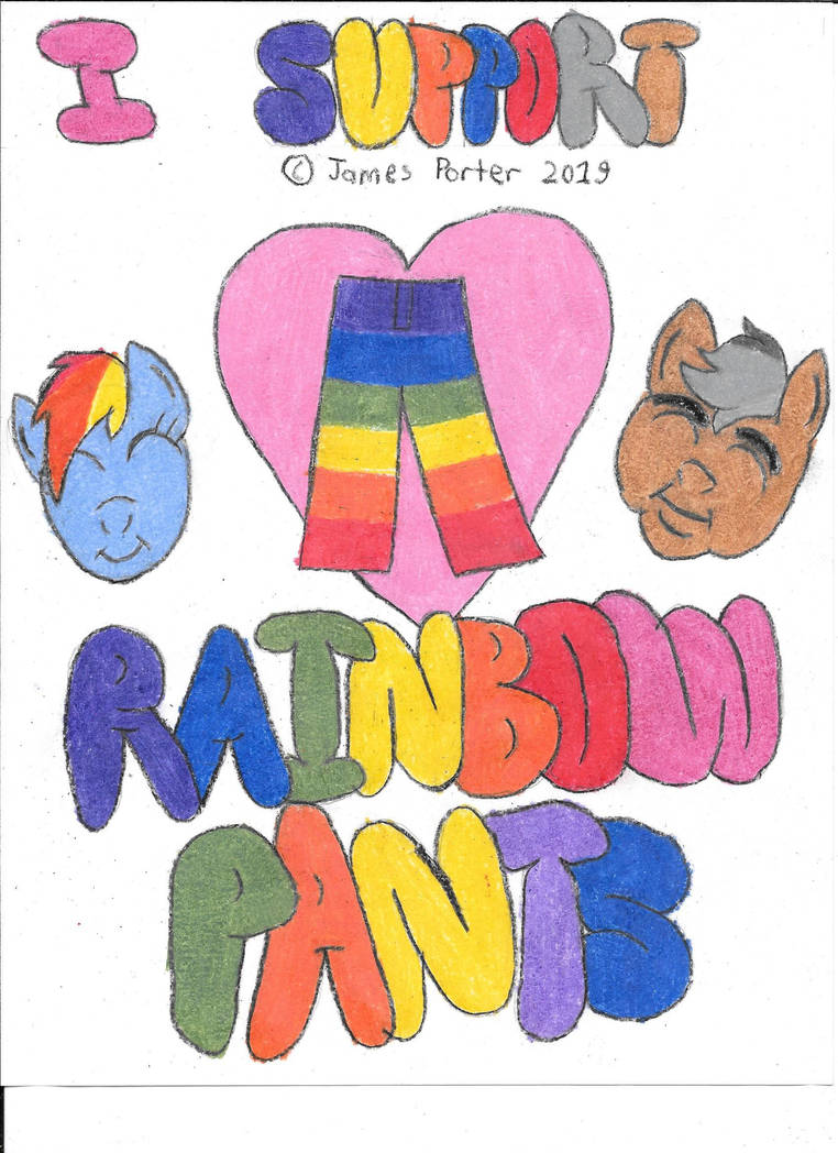 I Support Rainbow Pants. by Rock-Raider