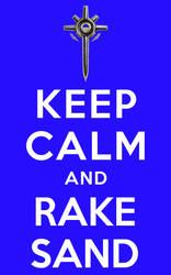 keep calm and rake sand by linearradiation