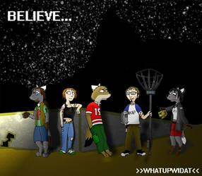 Believe... by Whatupwidat