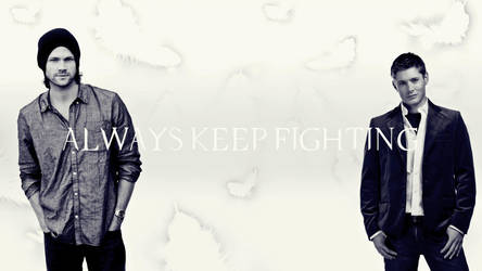 ALWAYS KEEP FIGHTING by bad8luck