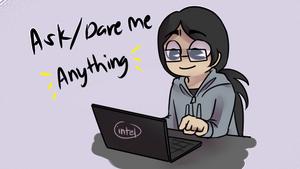 Ask/Dare me a n y t h i n g ~ by Dane-elle