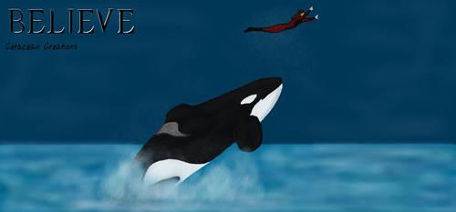 Believe by CetaceanCreations