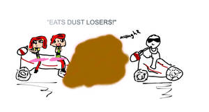 Eat Dust Losers! by Daisy68199