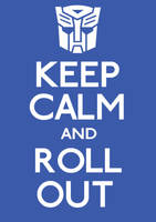 Keep Calm and Roll Out by ERRRskate151