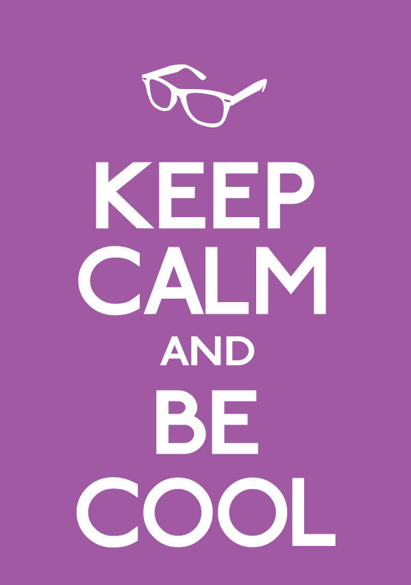 Keep Calm and Be Cool by ERRRskate151
