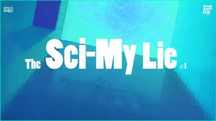 The Sci-My Lie Kickstarter NOW LIVE! by CandyAppleFox