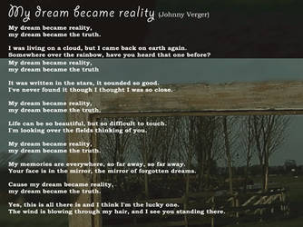 My Dream became Reality Lyrics by johnnyverger