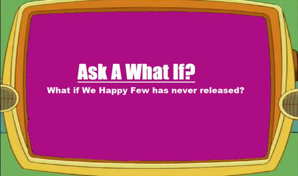 What If We Happy Few Was Never Released by Paula712