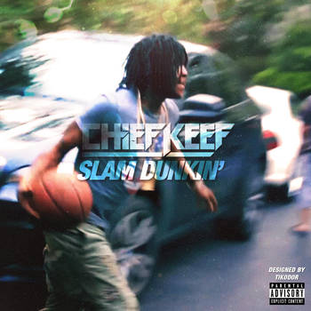 Chief Keef - Slam Dunkin' (Single) Cover by Tikodor