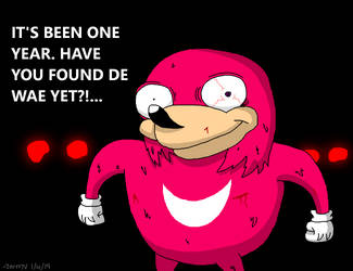 [Remake] IT'S BEEN ONE YEAR - Ugandan Knuckles by ZertyArtTV
