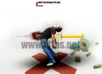 Dont Let The Drugs Kill You by el1as