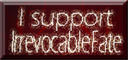 I support IrrevocableFate by shadowleoparddreams