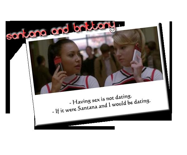 sex isnt dating if it were santana