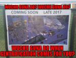 gentrification 2017 by calvincanibus