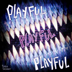 PLAYFUL PLAYFUL PLAYFUL - Free Album by pengosolvent