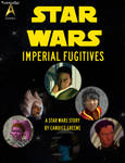 Imperial Fugitives: A Star Wars Story by TrekkieGal