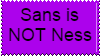Sans is NOT Ness Stamp by EdgySpooderMan