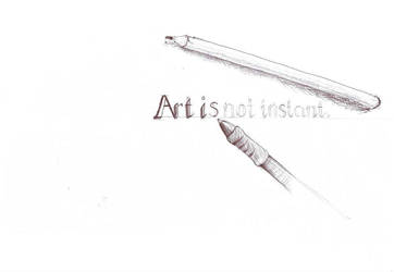 Art Is Not Instant by etheet