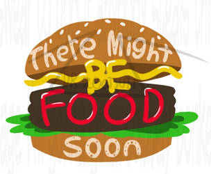 there might be food soon -STICKER NOW AVAILABLE- by DrZootsuit