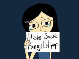Help Save Fangirllolipop  by Cmanuel1