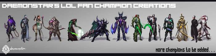 LoL Fan Champs so far. . . by daemonstar
