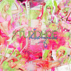 +Stupid Hoe by UnicornUnbroken