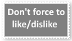(Request) Don't force to like or dislike Stamp by KittyJewelpet78