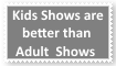 Kids Shows are better than Adult shows Stamp by KittyJewelpet78