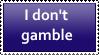 I don't gamble by KittyJewelpet78