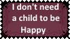 I don't need a child to be Happy by KittyJewelpet78
